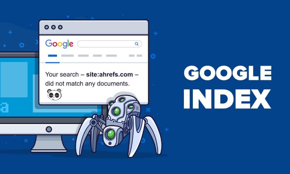 Google Index là gì? Cách được Google Index nhanh hơn