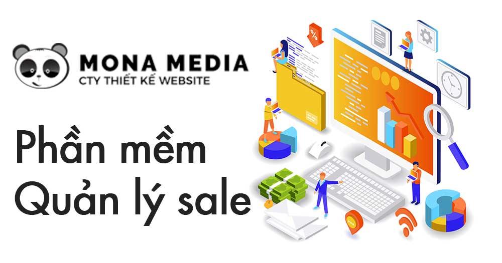 Thiết kế phần mềm quản lý sale - quản lý kinh doanh với Mona Media