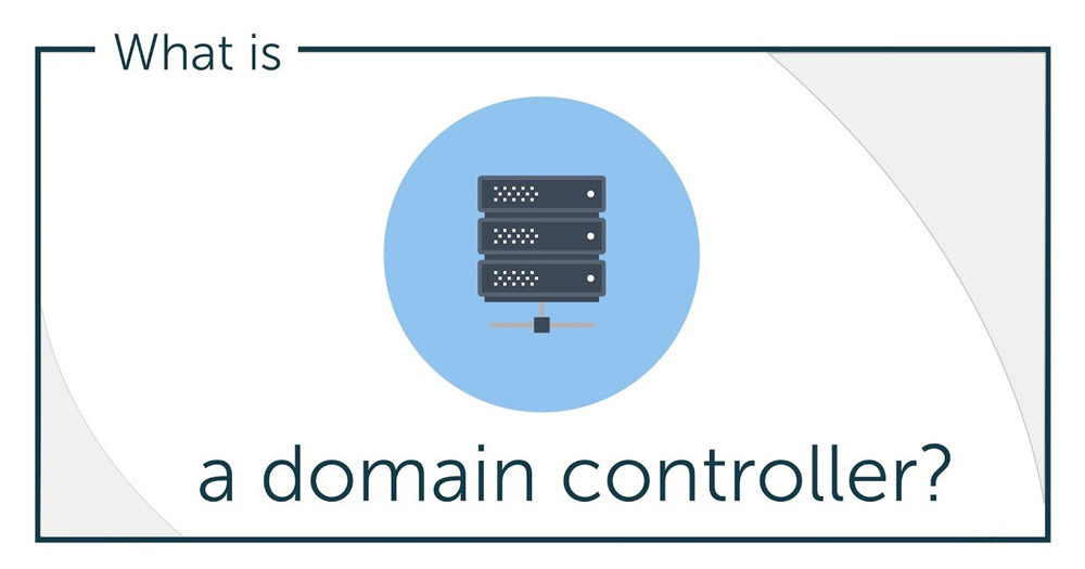 Domain Controller là gì?