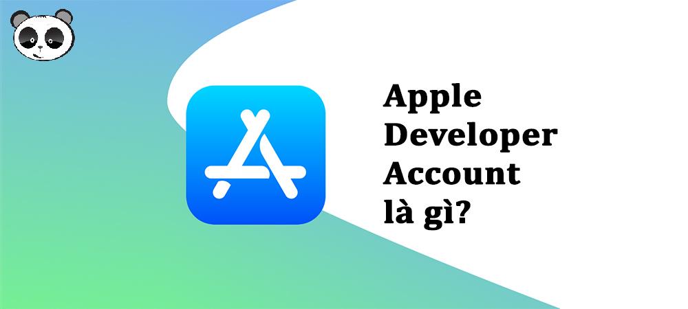 Apple Developer Account là gì ?