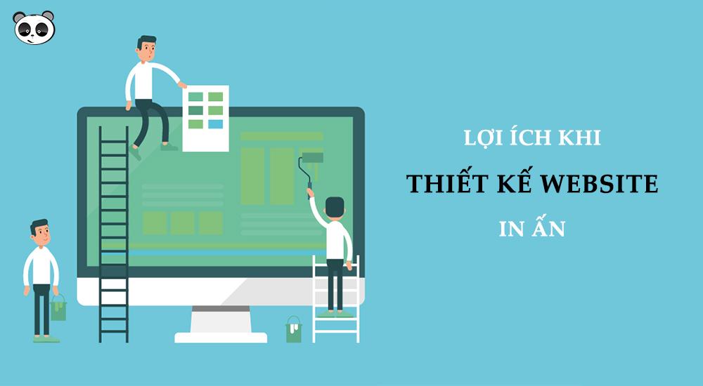 Lợi ích khi doanh nghiệp in ấn sử dụng website